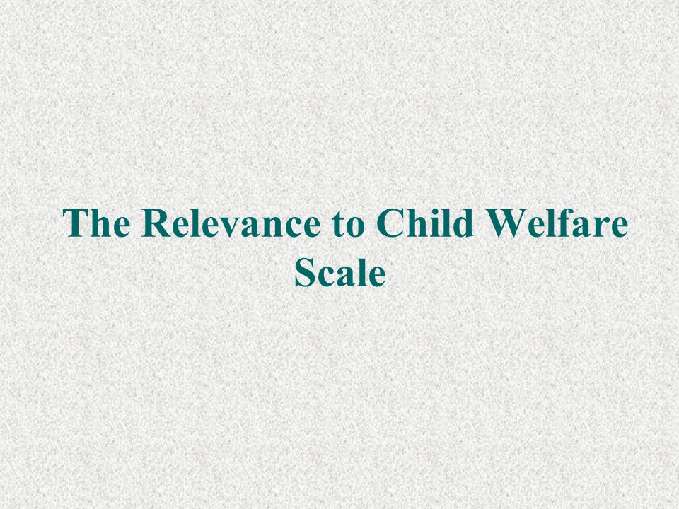 The Relevance to Child Welfare Scale