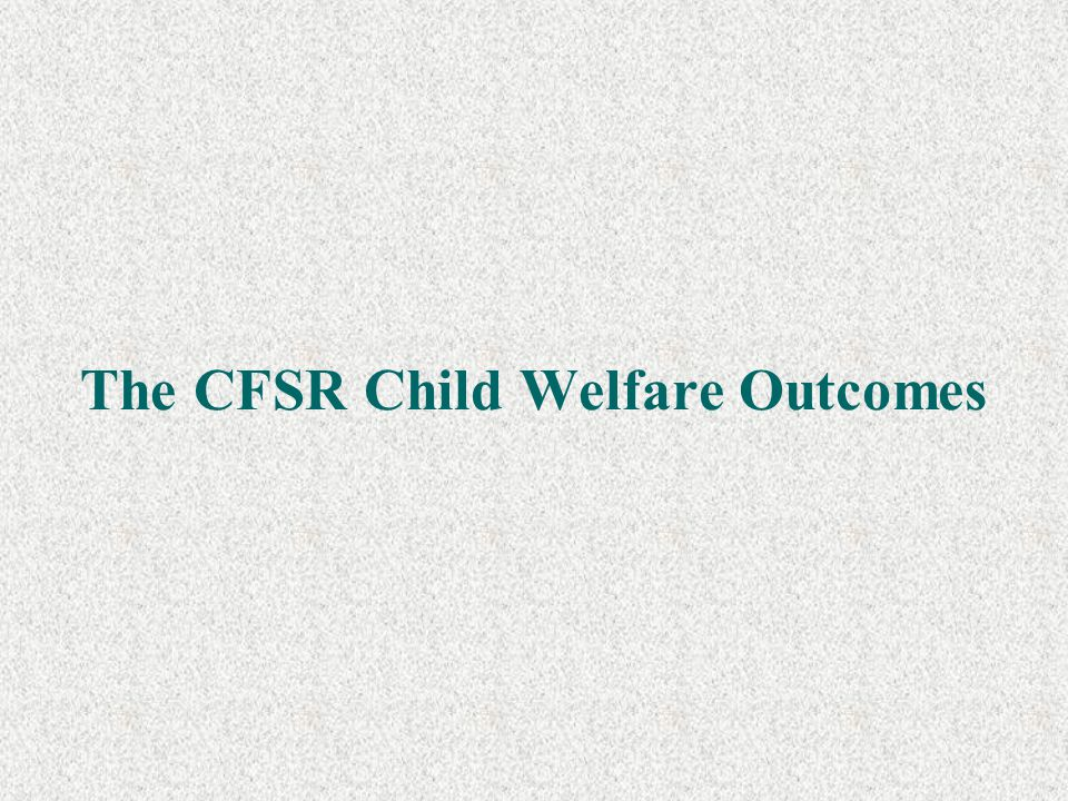 We also examined whether programs had included outcomes from the Child and Family Services Reviews in their peer-reviewed evaluations: Safety Permanency Well-being *In order to determine whether the program addressed the Child Welfare Outcomes, the program evaluation had to have measures relevant to the Child Welfare Outcome.
