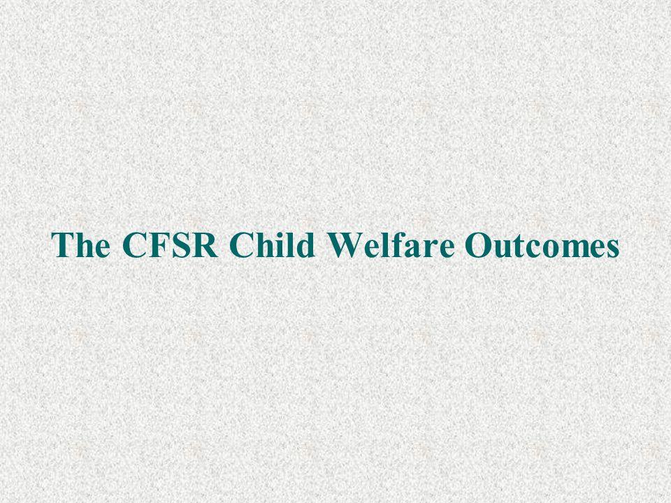 The CFSR Child Welfare Outcomes