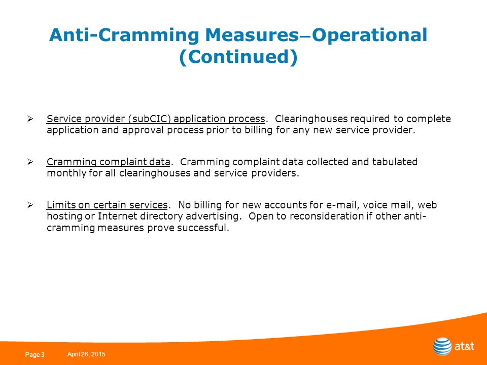 Page 4 Anti-Cramming Measures—Contractual Note: During 2010, AT&T amended its billing and collection contracts to strengthen their anti-cramming provisions.