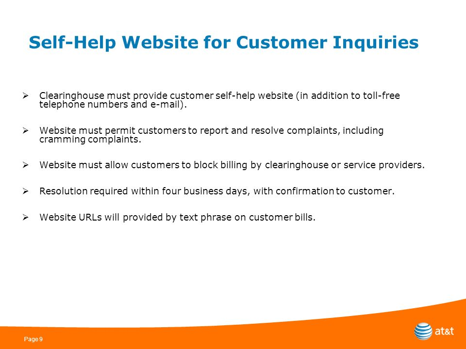 Page 9 Self-Help Website for Customer Inquiries  Clearinghouse must provide customer self-help website (in addition to toll-free telephone numbers and e-mail).