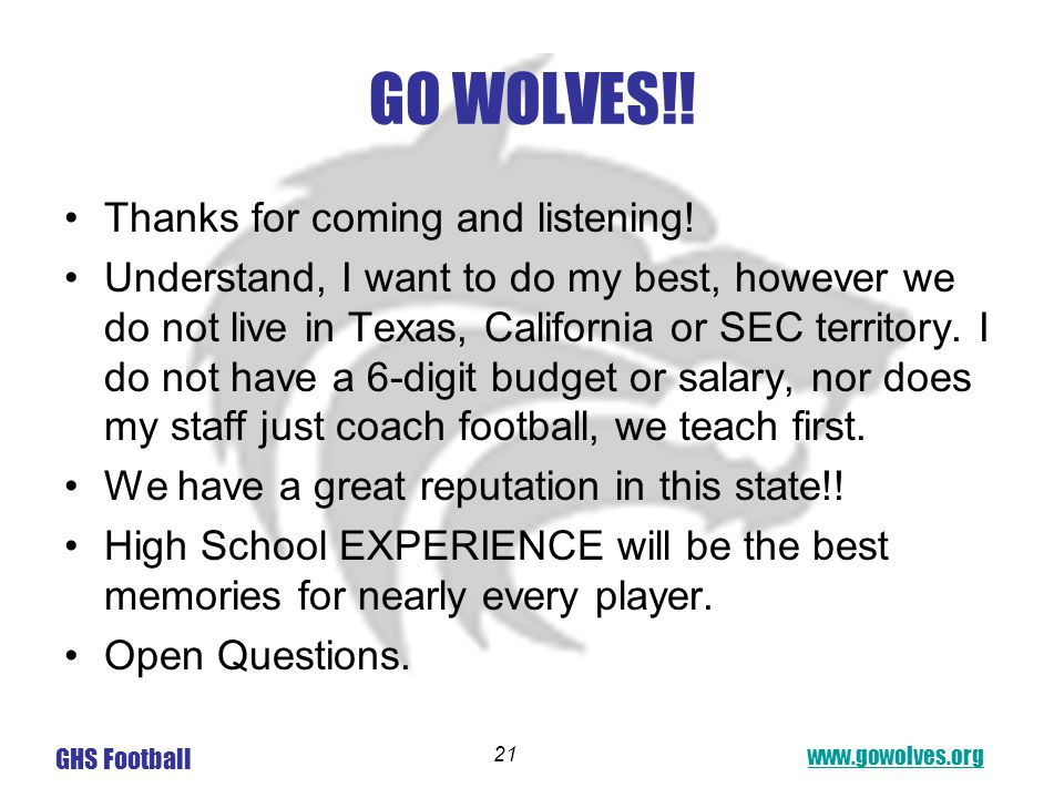 www.gowolves.org GHS Football 21 GO WOLVES!.Thanks for coming and listening.