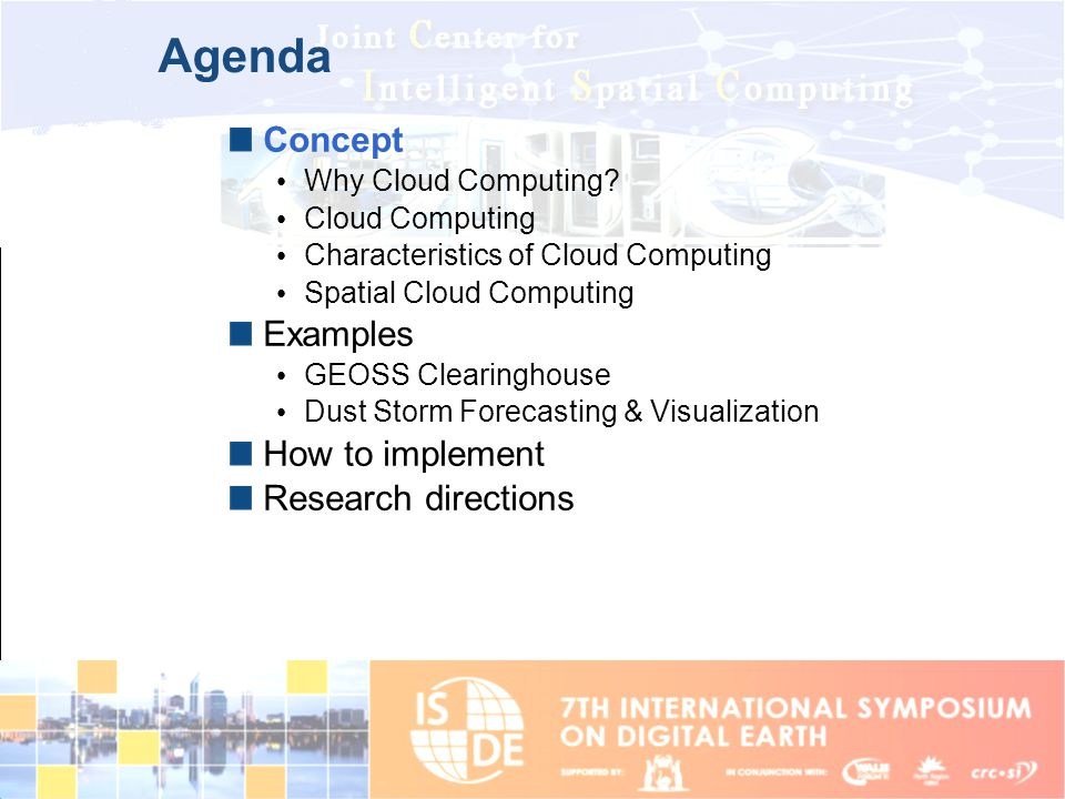 Agenda Concept Why Cloud Computing? Cloud Computing Characteristics of Cloud Computing Spatial Cloud Computing Examples GEOSS Clearinghouse Dust Storm