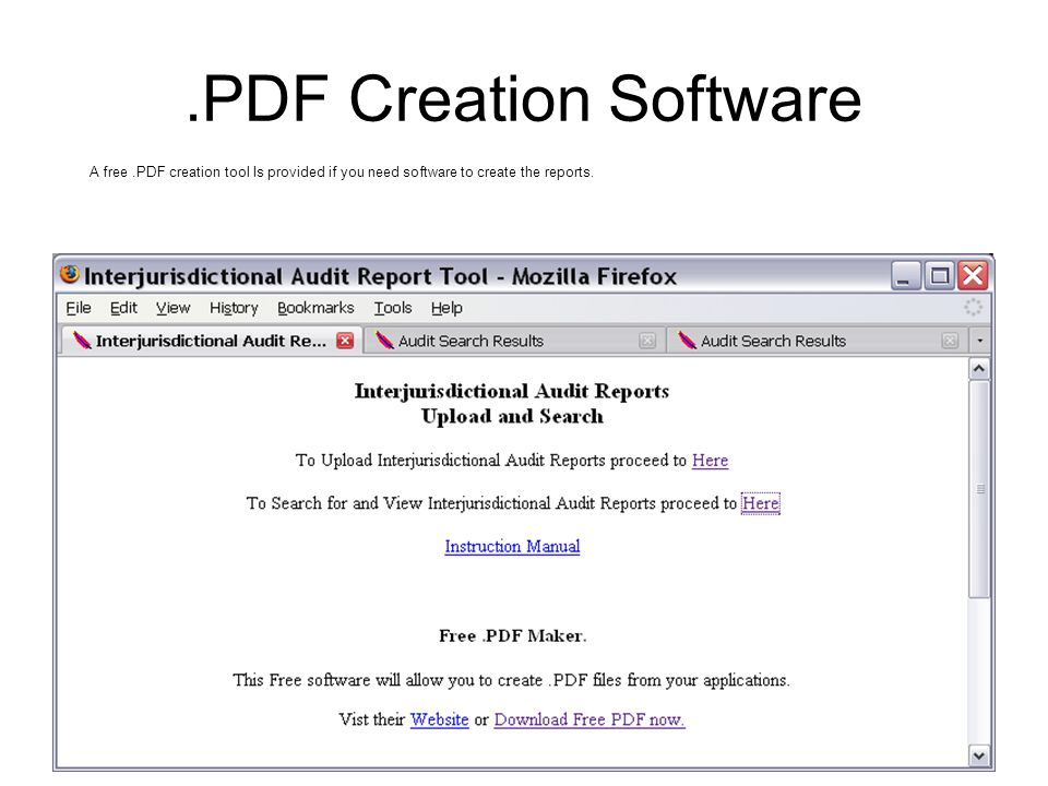 .PDF Creation Software A free.PDF creation tool Is provided if you need software to create the reports.