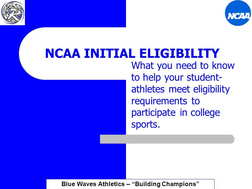 Grade-point average/test score requirements Blue Waves Athletics – Building Champions