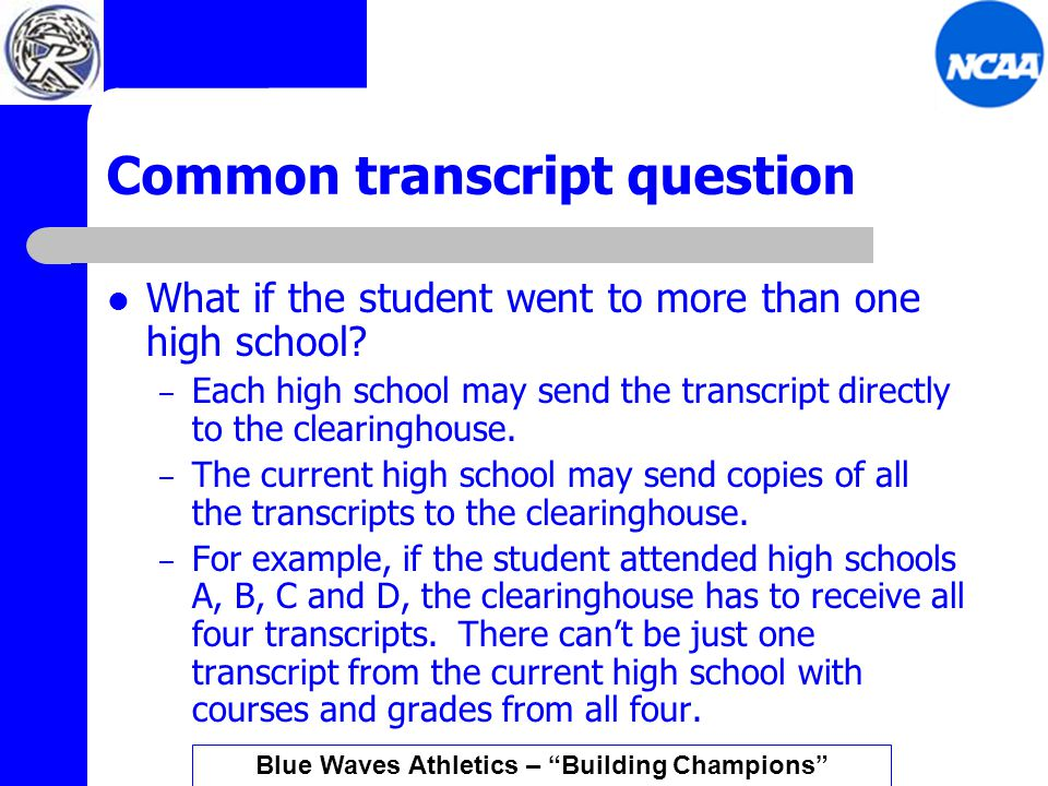 Common transcript question What if the student went to more than one high school.