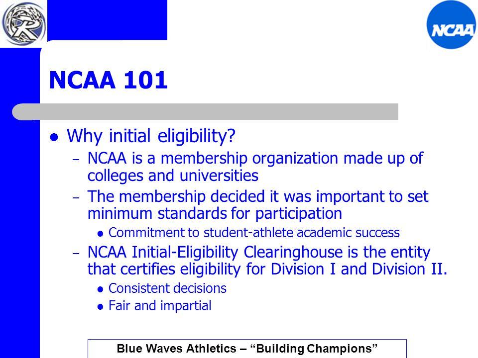 NCAA 101 NCAA initial eligibility vs.