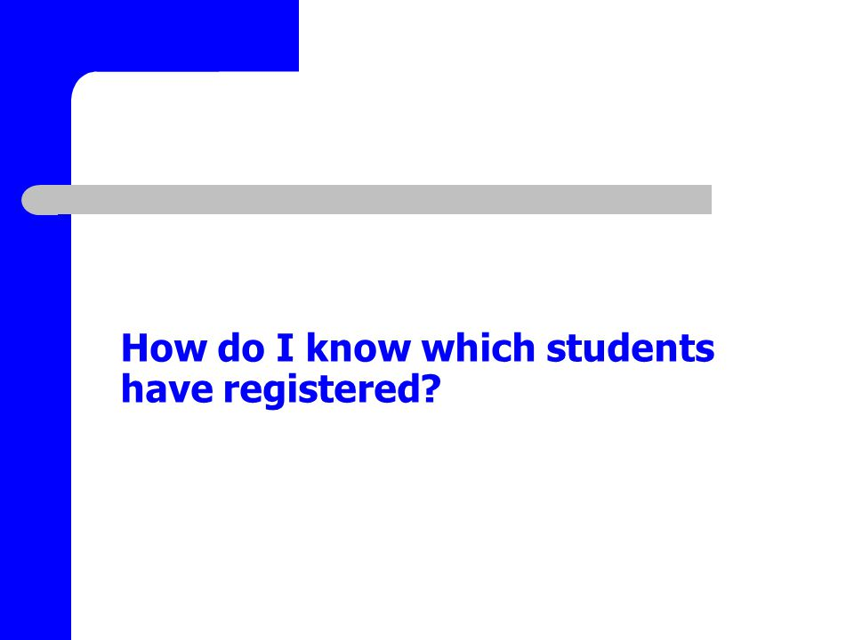 How do I know which students have registered