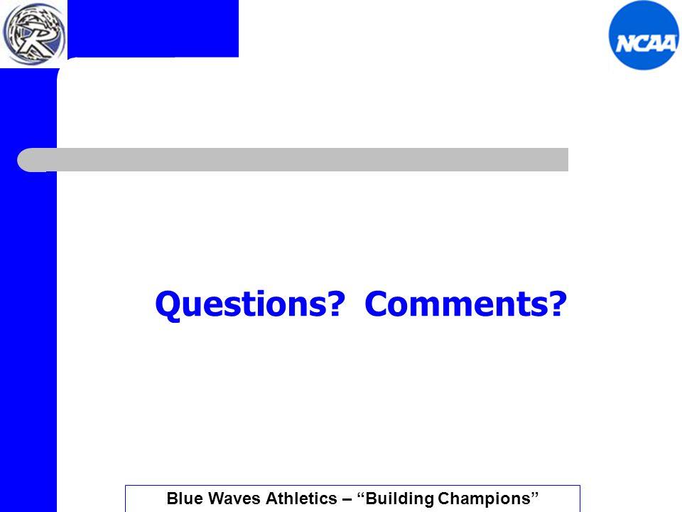 Questions Comments Blue Waves Athletics – Building Champions