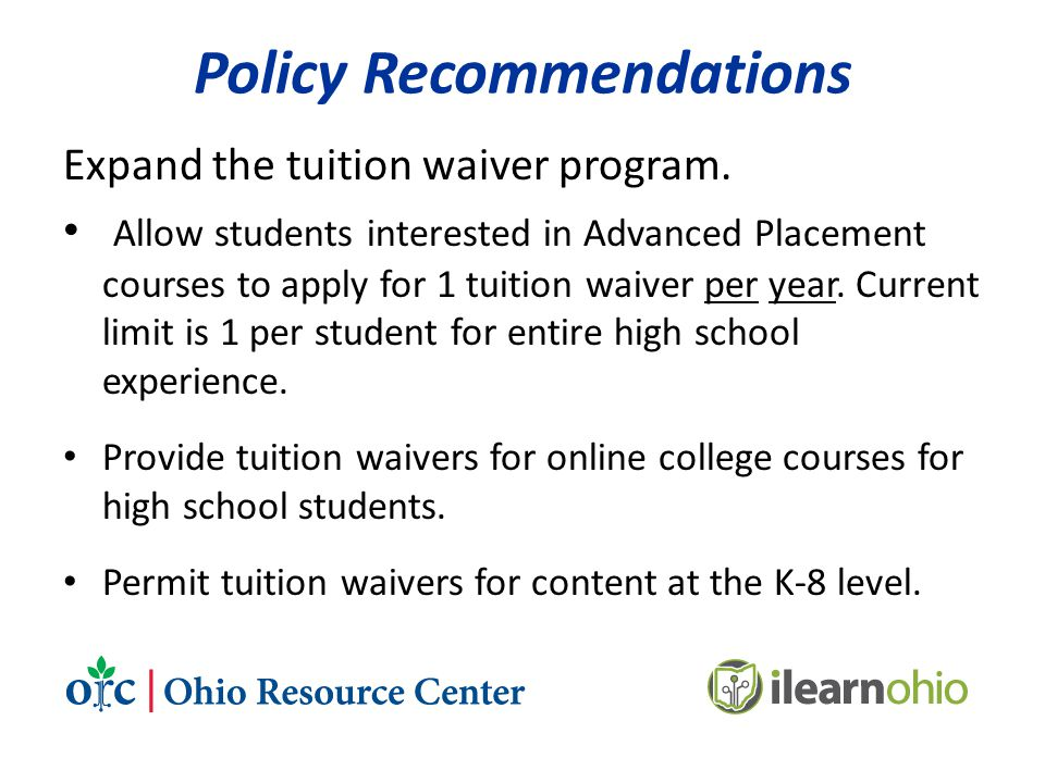 Policy Recommendations Expand the tuition waiver program.