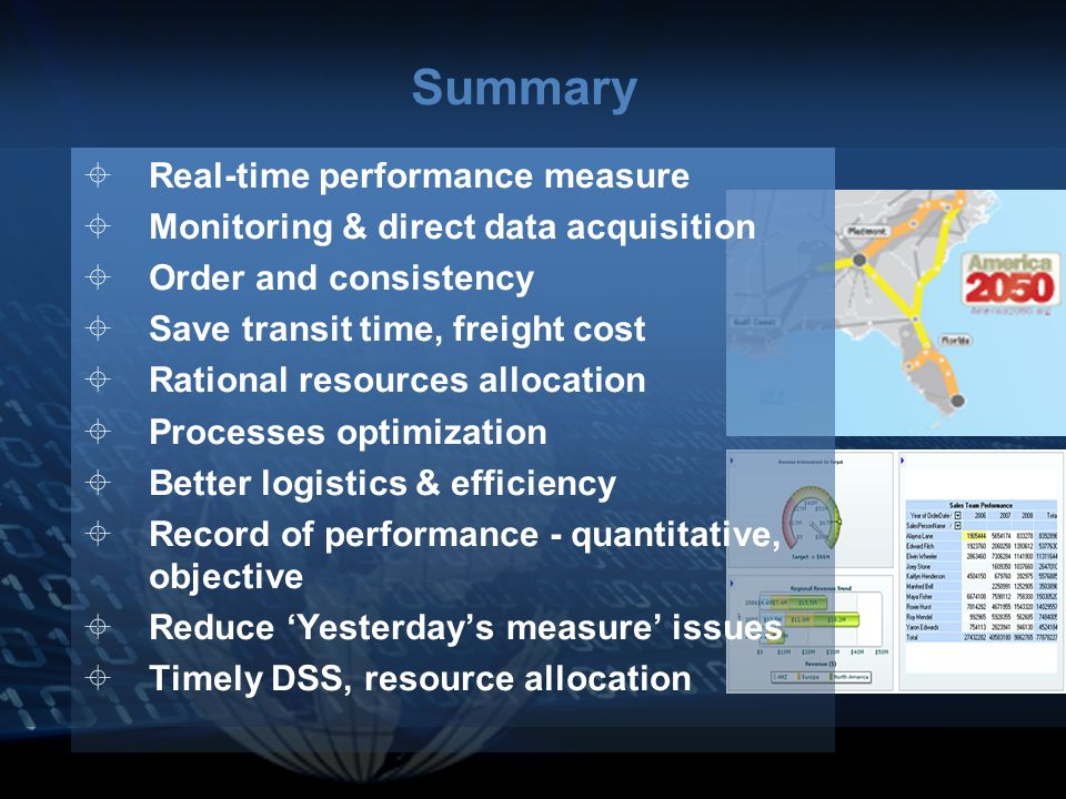  Real-time performance measure  Monitoring & direct data acquisition  Order and consistency  Save transit time, freight cost  Rational resources allocation  Processes optimization  Better logistics & efficiency  Record of performance - quantitative, objective  Reduce 'Yesterday's measure' issues  Timely DSS, resource allocation