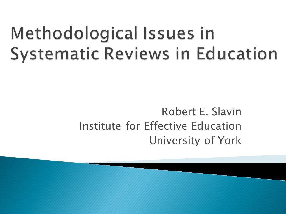 Robert E. Slavin Institute for Effective Education University of York