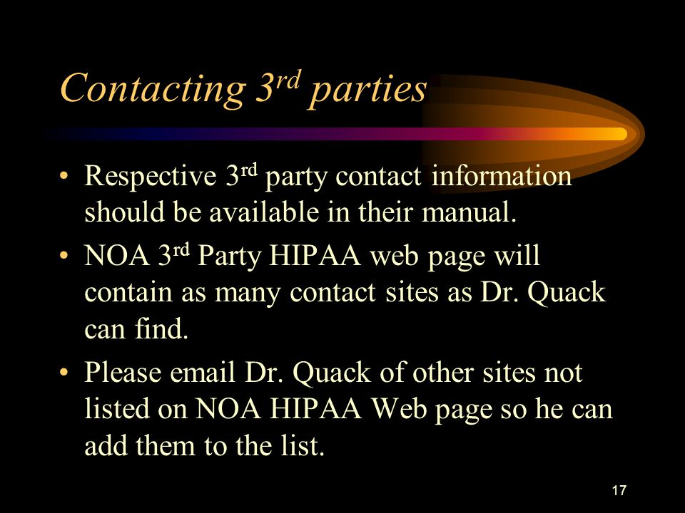 17 Contacting 3 rd parties Respective 3 rd party contact information should be available in their manual.