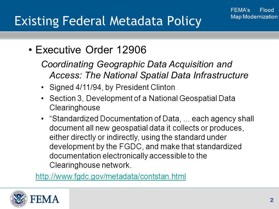 FEMA's Flood Map Modernization 3 Existing Federal Metadata Policy Circular No.