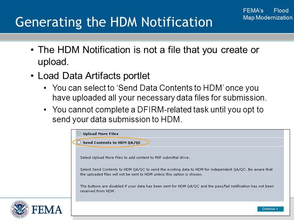 FEMA's Flood Map Modernization 23 Generating the HDM Notification The HDM Notification is not a file that you create or upload.