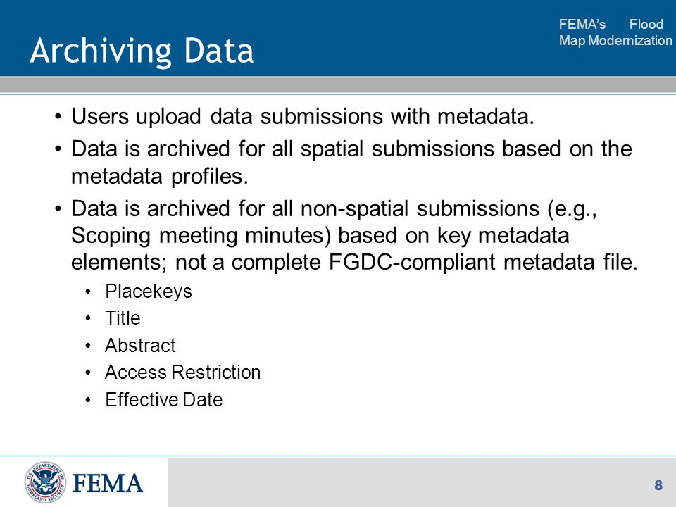 FEMA's Flood Map Modernization 9 Archiving Data Metadata Profiles ensure that the metadata elements necessary to discover the data submissions are populated correctly.
