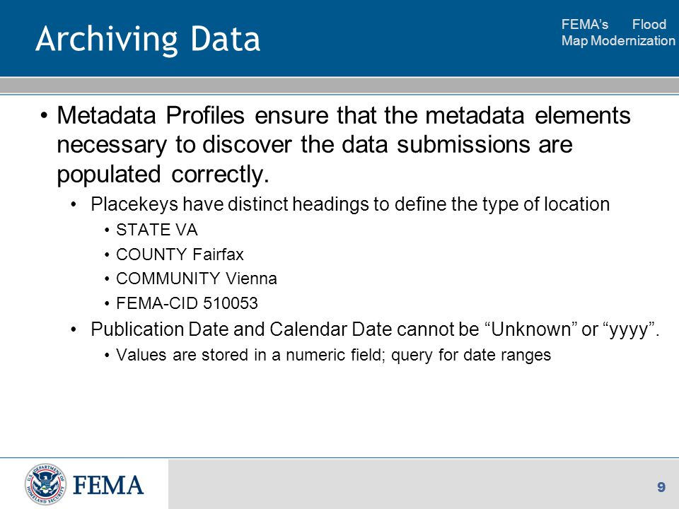 FEMA's Flood Map Modernization 10 Querying Archived Data The search for archived data is based upon metadata elements (e.g., placekeys, themekeys, originator).