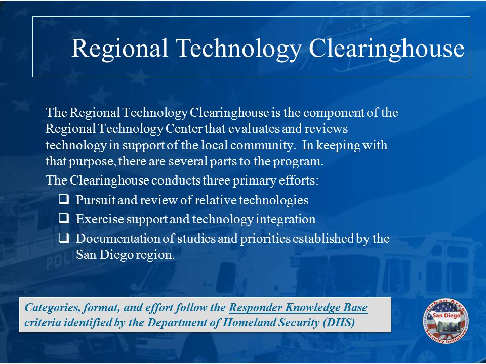 The Regional Technology Clearinghouse is the component of the Regional Technology Center that evaluates and reviews technology in support of the local community.