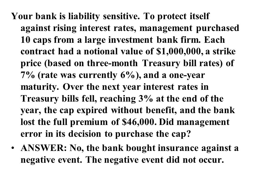 Your bank is liability sensitive.