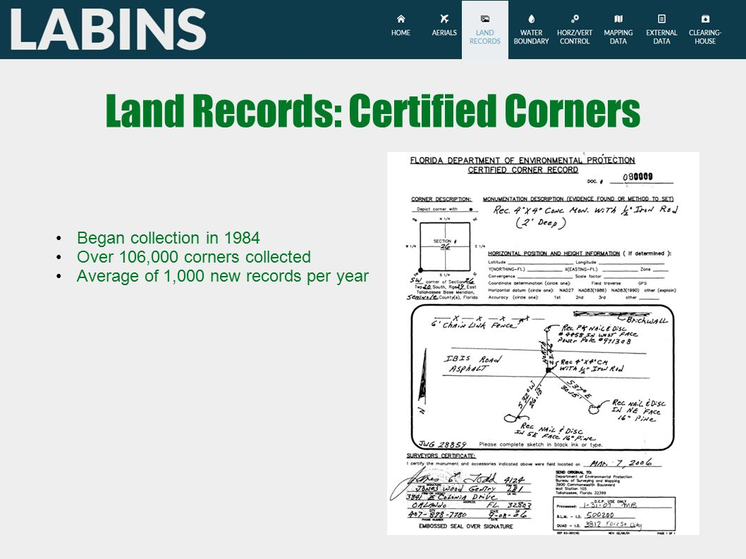 Land Records: Certified Corners Began collection in 1984 Over 106,000 corners collected Average of 1,000 new records per year