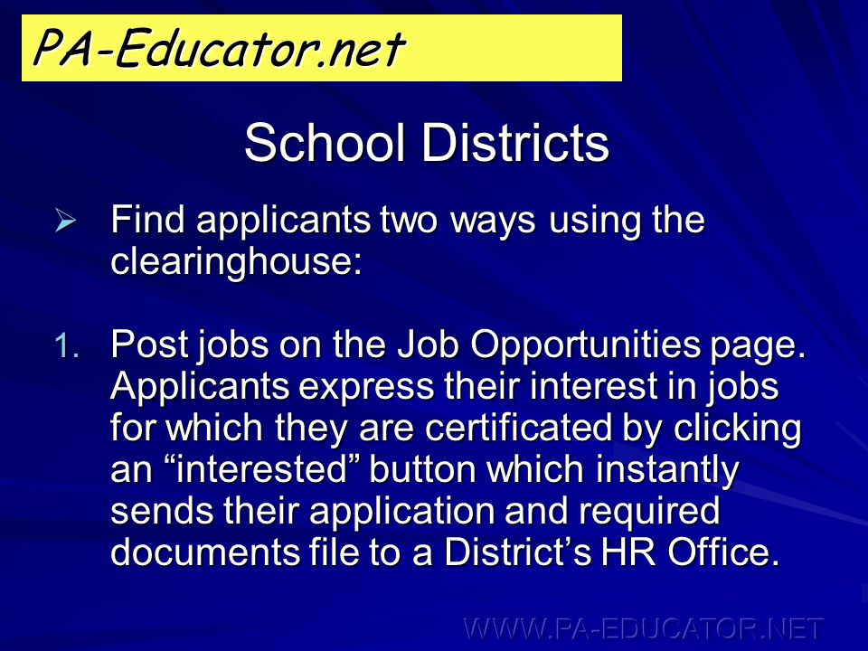 School Districts  Find applicants two ways using the clearinghouse: 1.