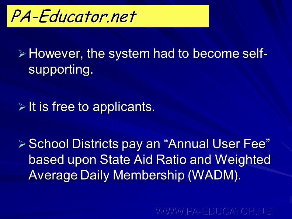 PA-Educator.net  However, the system had to become self- supporting.
