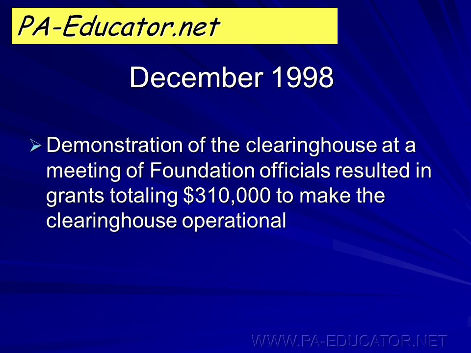 April 1, 1999  PA-Educator.net became operational and FREE to school districts and applicants through June 30, 2000 PA-Educator.net