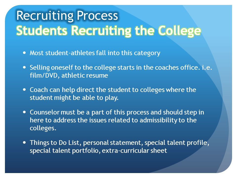 Most student-athletes fall into this category Selling oneself to the college starts in the coaches office.