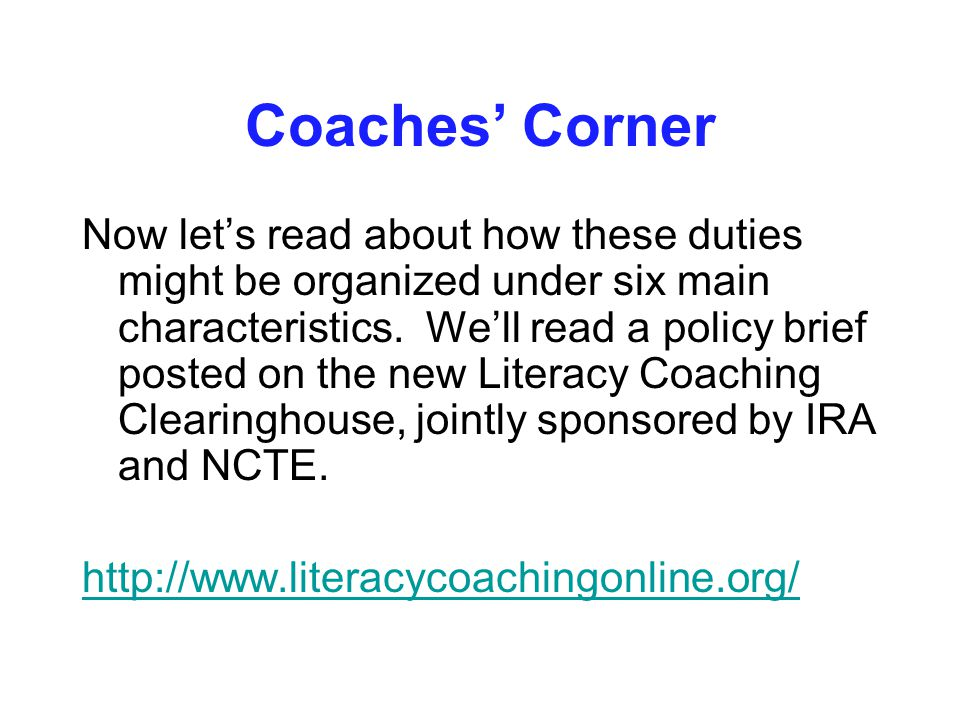 Coaches' Corner Now let's read about how these duties might be organized under six main characteristics.