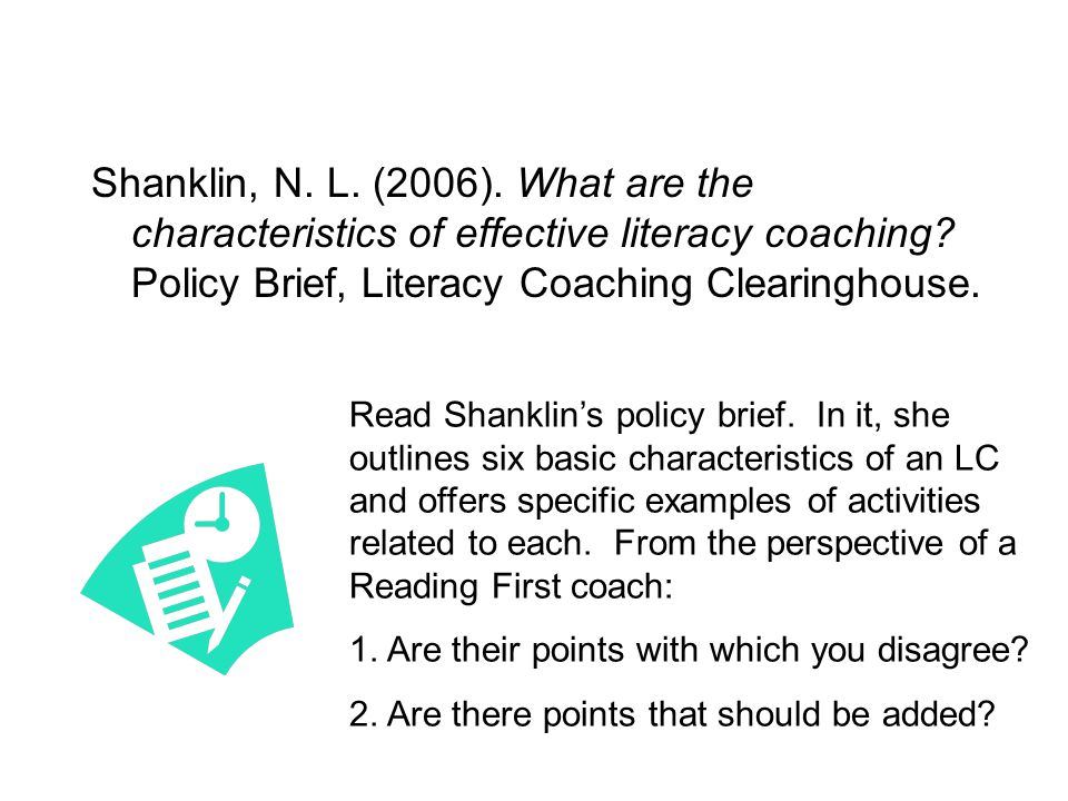 Shanklin, N. L. (2006). What are the characteristics of effective literacy coaching.