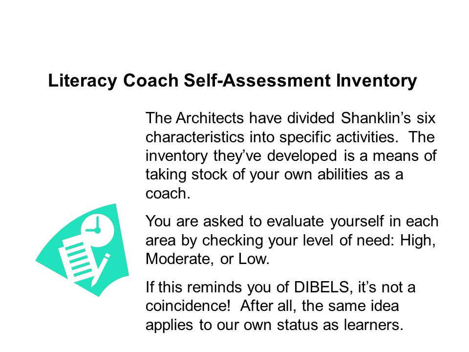 Literacy Coach Self-Assessment Inventory The Architects have divided Shanklin's six characteristics into specific activities. The inventory they've de