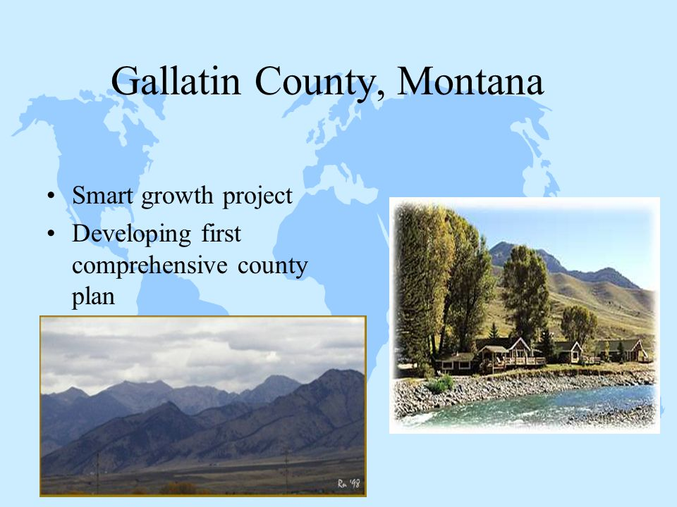 Gallatin County, Montana Smart growth project Developing first comprehensive county plan