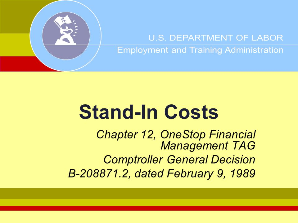 Stand-In Costs Chapter 12, OneStop Financial Management TAG Comptroller General Decision B-208871.2, dated February 9, 1989