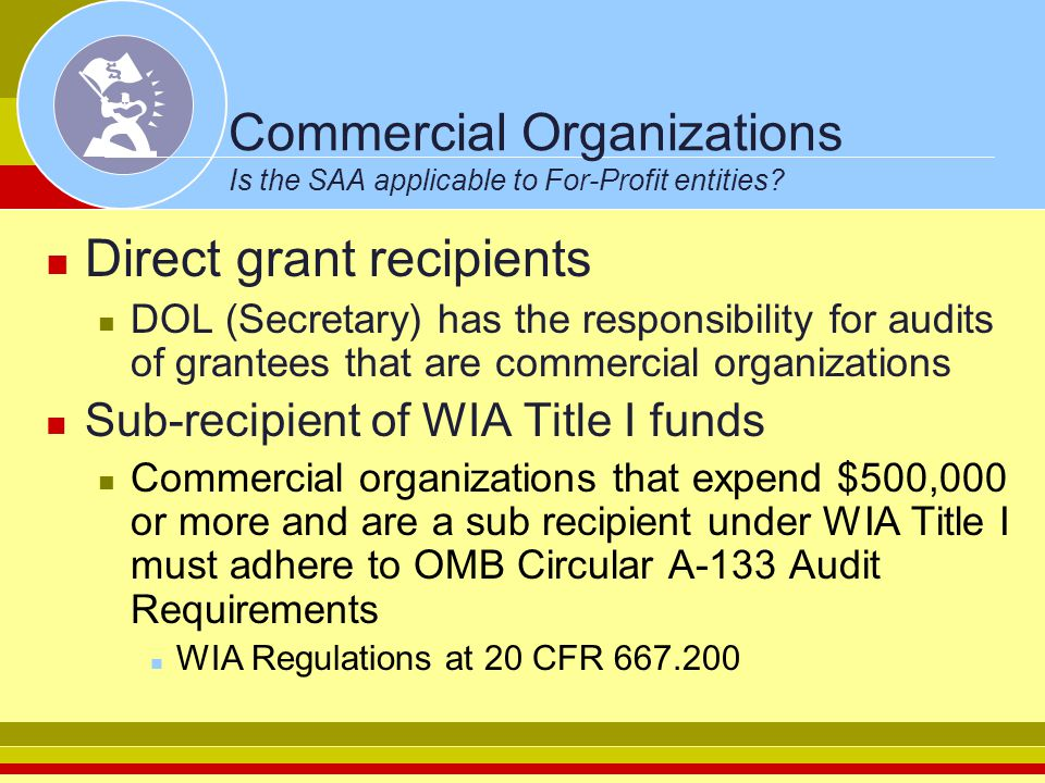 Commercial Organizations Is the SAA applicable to For-Profit entities.