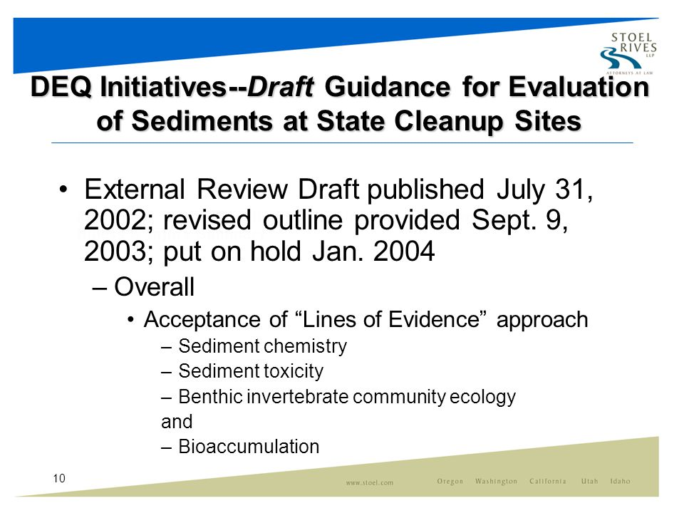 10 DEQ Initiatives--Draft Guidance for Evaluation of Sediments at State Cleanup Sites External Review Draft published July 31, 2002; revised outline provided Sept.