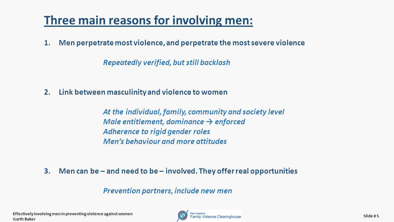Effectively involving men in preventing violence against women Garth Baker Slide # 36 Violence prevention is more than changing men, it is men changing