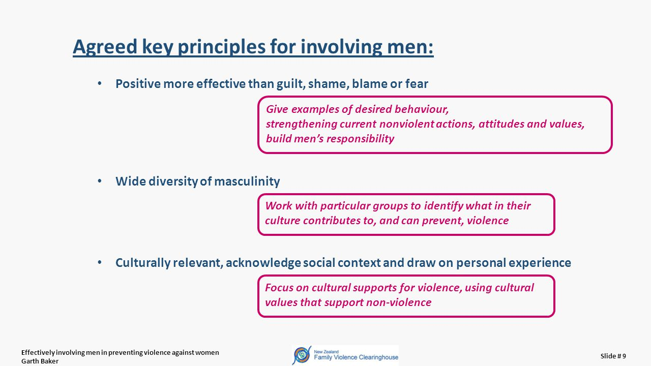 Effectively involving men in preventing violence against women Garth Baker Slide # 10 What key principles might look like: