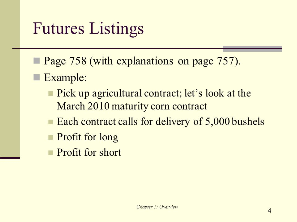 4 Futures Listings Page 758 (with explanations on page 757).