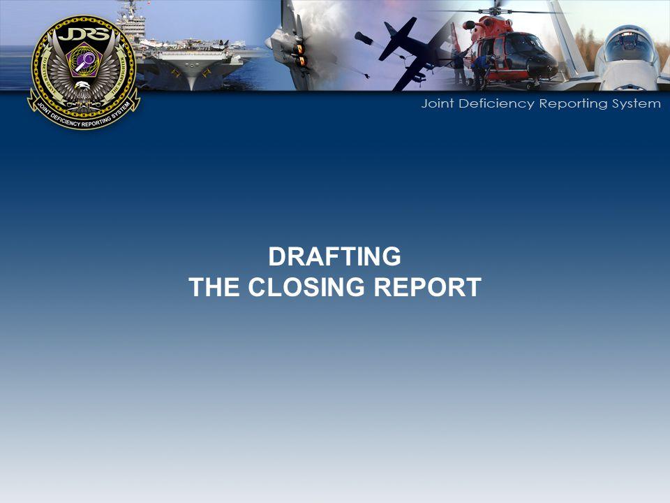 DRAFTING THE CLOSING REPORT