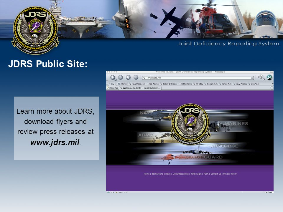 JDRS Public Site: Learn more about JDRS, download flyers and review press releases at www.jdrs.mil.