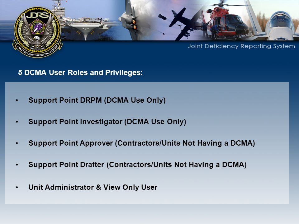 Support Point DRPM (DCMA Use Only) Support Point Investigator (DCMA Use Only) Support Point Approver (Contractors/Units Not Having a DCMA) Support Poi