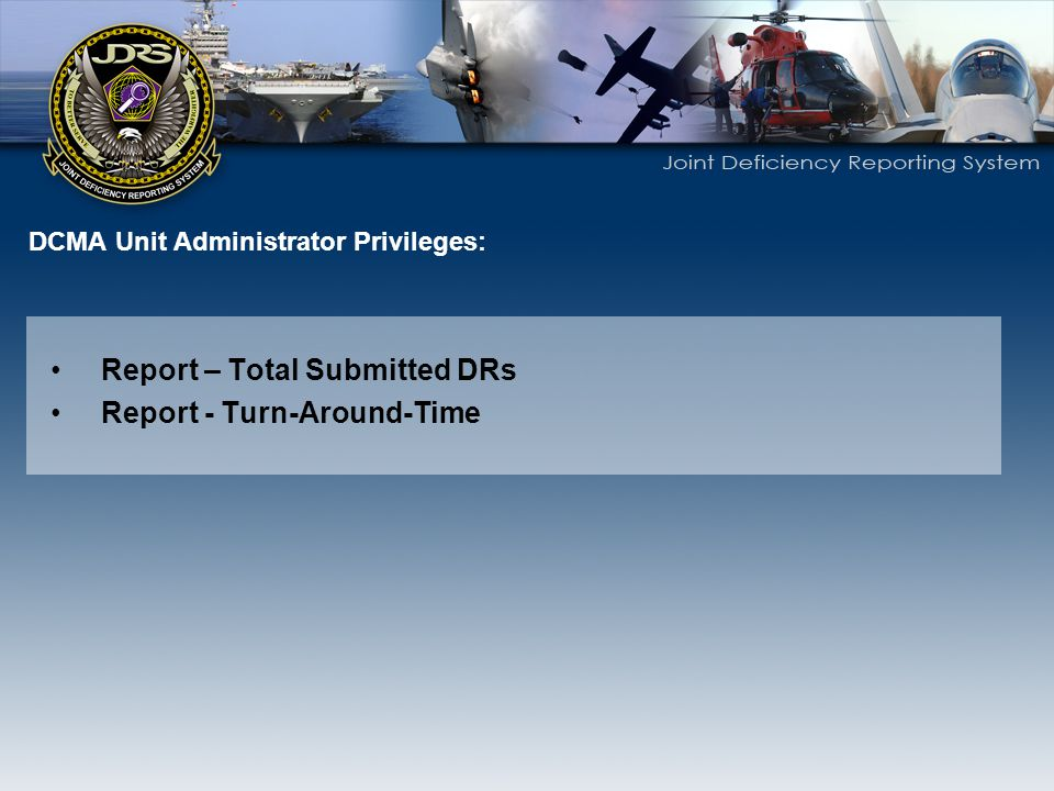DCMA Unit Administrator Privileges: Report – Total Submitted DRs Report - Turn-Around-Time