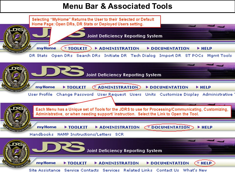"""Menu Bar & Associated Tools Selecting """"MyHome"""" Returns the User to their Selected or Default Home Page: Open DRs, DR Stats or Deployed Users setting."""