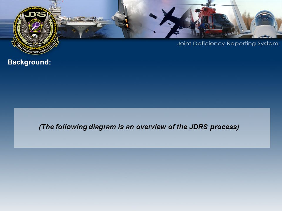 Use the JDRS Web Site Handbooks for detailed Instructions on each of the tools.