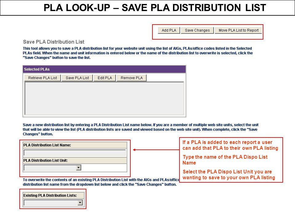 PLA LOOK-UP – SAVE PLA DISTRIBUTION LIST If a PLA is added to each report a user can add that PLA to their own PLA listing Type the name of the PLA Di