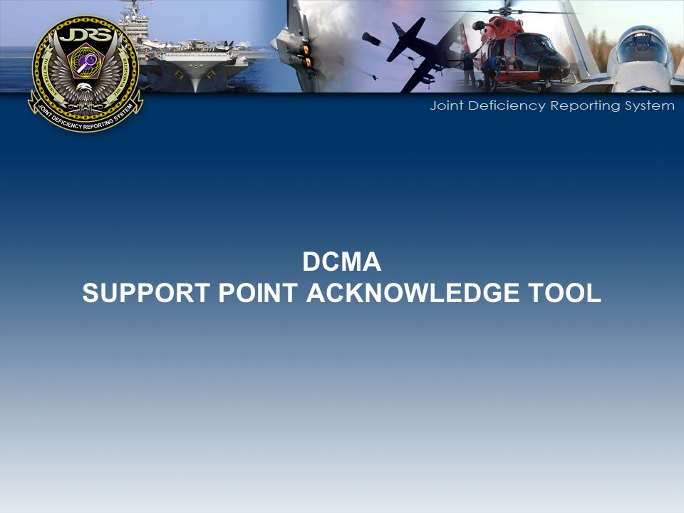 DCMA SUPPORT POINT ACKNOWLEDGE TOOL