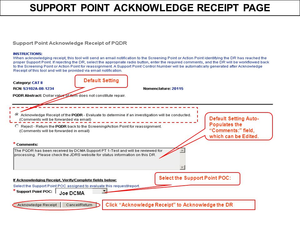 """SUPPORT POINT ACKNOWLEDGE RECEIPT PAGE Default Setting Auto- Populates the """"Comments:"""" field, which can be Edited. Default Setting Joe DCMA Select the"""