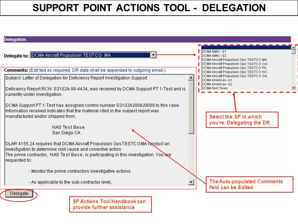 SUPPORT POINT ACTIONS TOOL - DELEGATION Select the SP in which you're Delegating the DR The Auto-populated Comments field can be Edited SP Actions Too