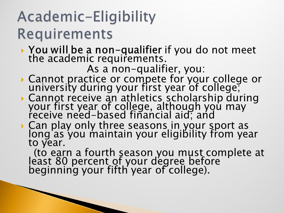  You will be a non-qualifier if you do not meet the academic requirements.