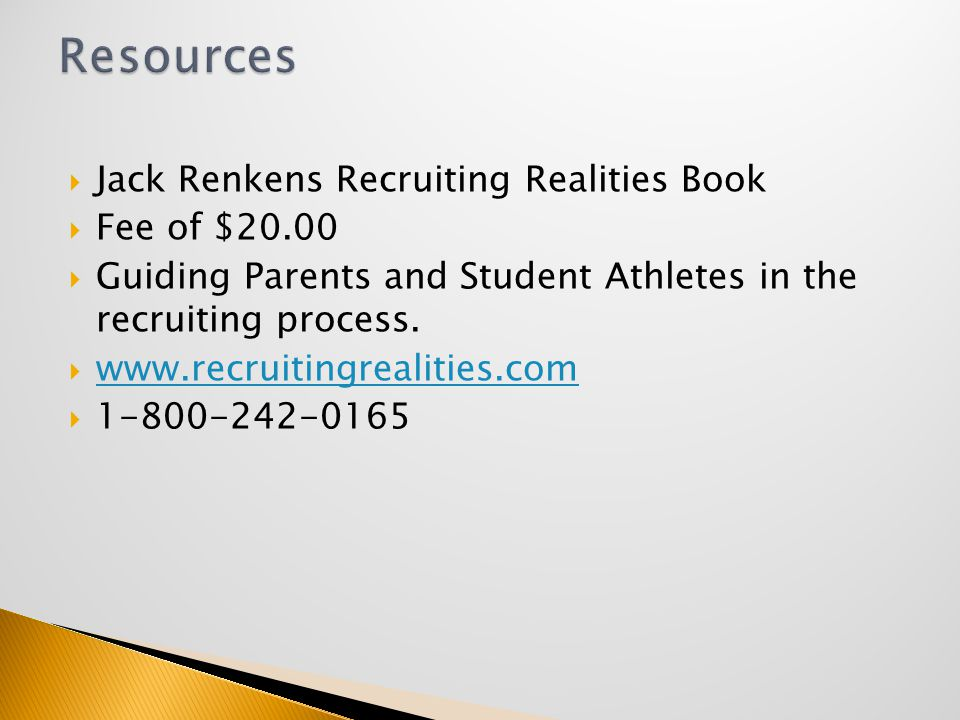  Jack Renkens Recruiting Realities Book  Fee of $20.00  Guiding Parents and Student Athletes in the recruiting process.